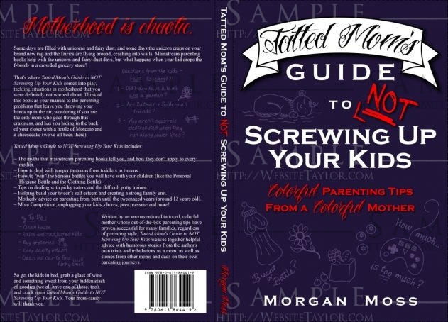 Tatted Mom's Guide to NOT Screwing Up Your Kids: Cover (October 2013)